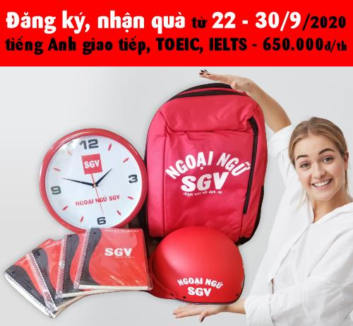 dang ky khoa tieng anh giao tiep, toeic, ielts duoc nhan qua tu 22 - 30/09/2020