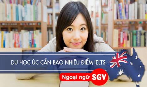 Ielts bao nhiêu để đi du học Úc, sgv
